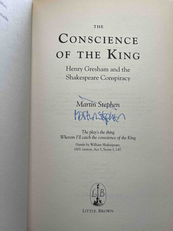THE CONSCIENCE OF THE KING: Henry Gresham and the Shakespeare Conspiracy. by Stephen, Martin.