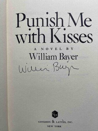 PUNISH WITH ME KISSES by Bayer, William