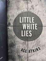 Robert B. Parker's LITTLE WHITE LIES. by Atkins, Ace