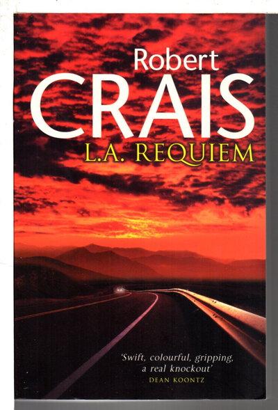LA REQUIEM: An Elvis Cole Novel. by Crais, Robert