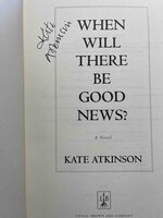 WHEN WILL THERE BE GOOD NEWS? by Atkinson, Kate.