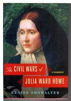 THE CIVIL WARS OF JULIA WARD HOWE: A Biography. by [Howe, Julia Ward, 1819 - 1910] Showalter, Elaine,
