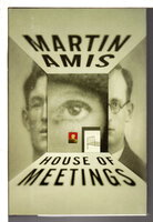 HOUSE OF MEETINGS. by Amis, Martin.