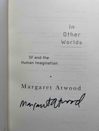 IN OTHER WORLDS: SF and the Human Imagination. by Atwood, Margaret.