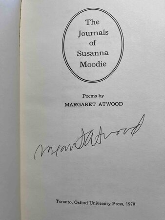 THE JOURNALS OF SUSANNA MOODIE. by Atwood, Margaret