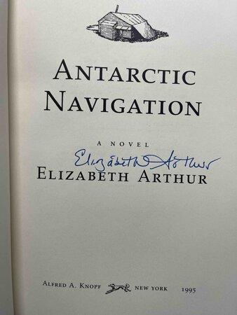 ANTARCTIC NAVIGATION by Arthur, Elizabeth