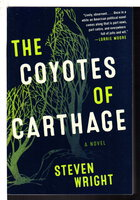 THE COYOTES OF CARTHAGE. by Wright, Steven.