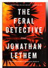 Another image of THE FERAL DETECTIVE. by Lethem, Jonathan.