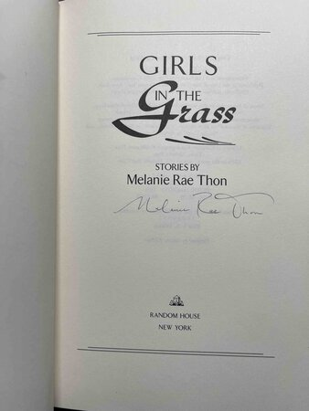 GIRLS IN THE GRASS: Stories. by Thon, Melanie Rae.