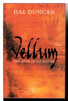 VELLUM: The Book of All Hours I. by Duncan, Hal.
