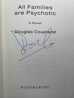 ALL FAMILIES ARE PSYCHOTIC. by Coupland, Douglas.
