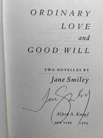 ORDINARY LOVE AND GOOD WILL: Two Novellas. by Smiley, Jane