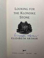 LOOKING FOR THE KLONDIKE STONE. by Arthur, Elizabeth.