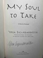 MY SOUL TO TAKE: A Novel of Iceland. by Sigurdardottir, Yrsa.