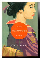 THE TEAHOUSE FIRE. by Avery, Ellis.