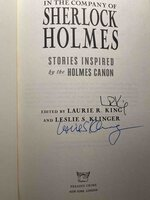 IN THE COMPANY OF SHERLOCK HOLMES: Stories Inspired by the Holmes Canon. by Klinger, Leslie and and Laurie R. King, editors. Denise Hamilton, Jeffery Deaver, Cornelia Funke, Sara Parestky, Andrew Grant, and Michael Connelly, signed.