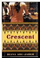 CRESCENT. by Abu-Jaber, Diana