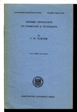 NDEMBU DIVINATION: Its' Symbolism and Techniques, Rhodes-Livingston Papers, Number 31. by [Rhodes-Livingstone Papers] Turner, V. W.