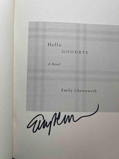HELLO GOODBYE. by Chenoweth, Emily.