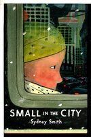 SMALL IN THE CITY. by Smith, Sydney.