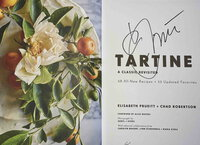 TARTINE: A CLASSIC REVISITED: 68 All-New Recipes and 55 Updated Favorites. by Prueitt, Elisabeth M.and Chad Robertson. Foreword by Alice Waters.