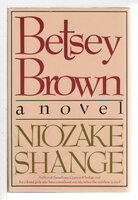 BETSEY BROWN. by Shange, Ntozake.