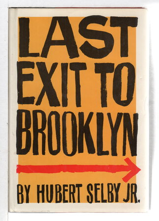 LAST EXIT TO BROOKLYN. by Selby Jr., Hubert (1928-2004)