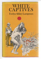 WHITE CAPTIVES. by Lampman, Evelyn Sibley.