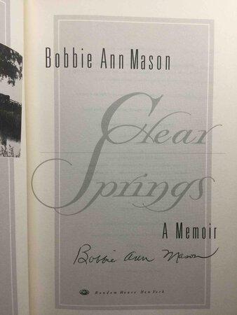 CLEAR SPRINGS: A Memoir. by Mason, Bobbie Ann.