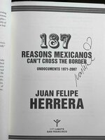 187 REASONS MEXICANOS CAN'T CROSS THE BORDER: Undocuments 1971-2007. by Herrera, Juan Felipe.