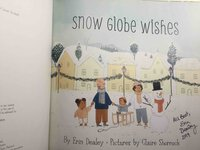 SNOW GLOBE WISHES. by Dealey, Erin; Illustrated by Claire Shorrock.