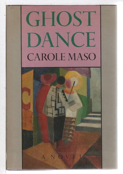 GHOST DANCE. by Maso, Carole.