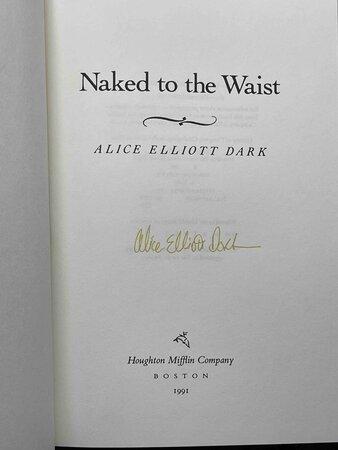NAKED TO THE WAIST. by Dark, Alice Elliott.