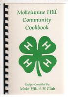 MOKELUMNE HILL COMMUNITY COOKBOOK. by Moke Hill 4-H Club
