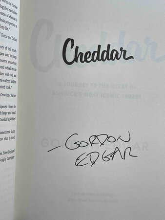 CHEDDAR: A Journey to the Heart of America's Most Iconic Cheese. by Edgar, Gordon.