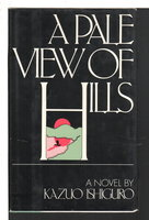 A PALE VIEW OF HILLS. by Ishiguro, Kazuo.