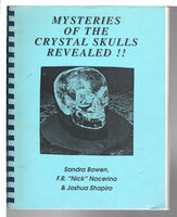 MYSTERIES OF THE CRYSTAL SKULLS REVEALED. by Bowen, Sandra;F. R. 'Nick' Nocerino and Joshua Shapiro.