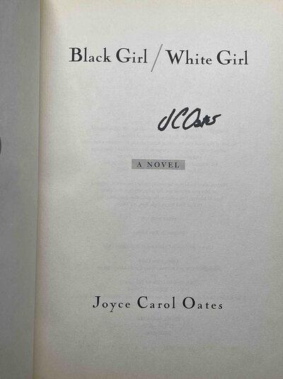 BLACK GIRL WHITE GIRL. by Oates, Joyce Carol.