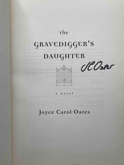 THE GRAVEDIGGER'S DAUGHTER. by Oates, Joyce Carol.