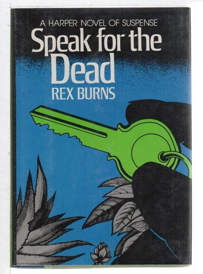 SPEAK FOR THE DEAD. by Burns, Rex.