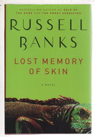 LOST MEMORY OF SKIN. by Banks, Russell.