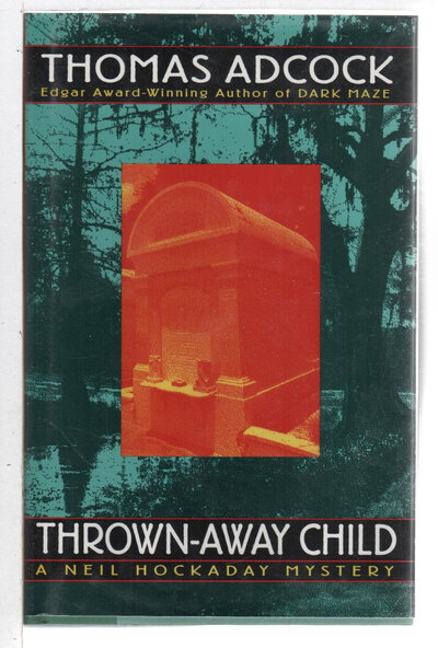 THROWN AWAY CHILD: A Neil Hockaday Mystery. by Adcock, Thomas.