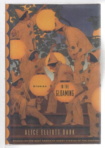 IN THE GLOAMING: Stories. by Dark, Alice Elliott.