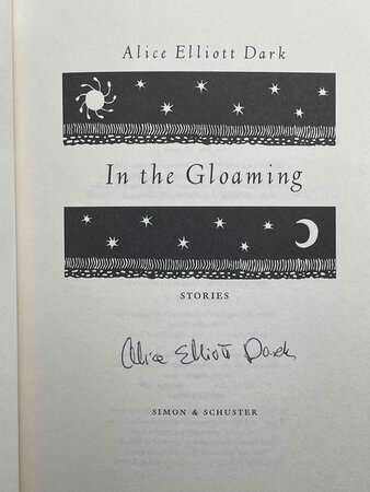 IN THE GLOAMING: Stories. by Dark, Alice Elliott.