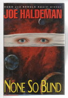 NONE SO BLIND. by Haldeman, Joe.
