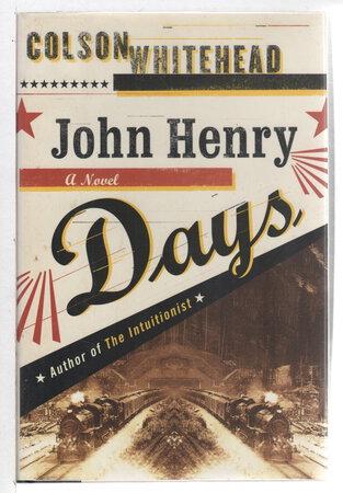 JOHN HENRY DAYS. by Whitehead, Colson.