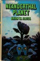 NEANDERTHAL PLANET. by Aldiss, Brian W.