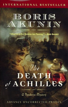 THE DEATH OF ACHILLES. by Akunin, Boris.. Appreciation by H. F. R. Keating.