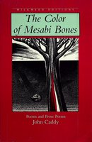 THE COLOR OF MESABI BONES. by Caddy, John.