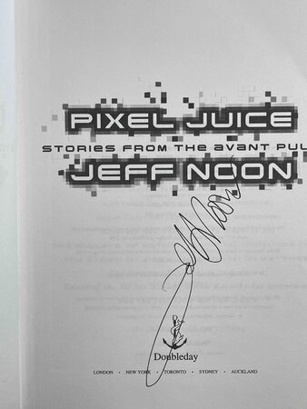 PIXEL JUICE: Stories from the Avant Pulp. by Noon, Jeff.